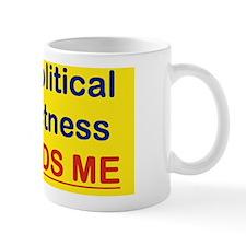 YOUR POLITICAL CORRECTNESS ME bunpersti Mug