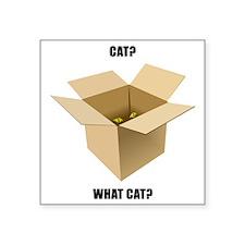 "Cat? What Cat? Square Sticker 3"" x 3"""