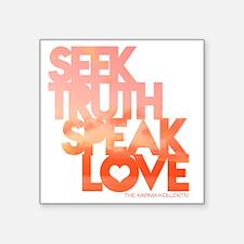 """Seek Truth Speak Love bigge Square Sticker 3"""" x 3"""""""