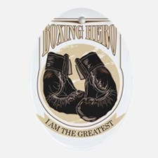 Boxing Hero - I am the greatest Oval Ornament