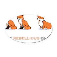 The Rebellious One Oval Car Magnet