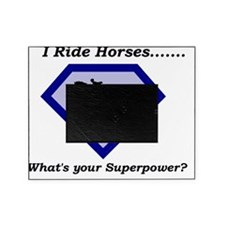 I Ride Horses...What's your Superpow Picture Frame