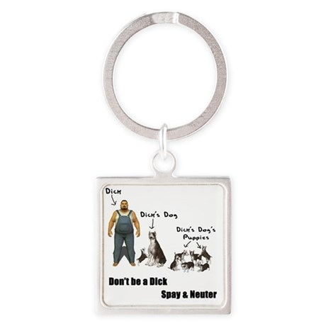 Dont be a Dick, Spay Neuter Square Keychain