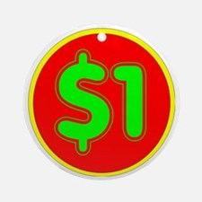 PRICE TAG LABEL - $1 - ONE DOLLAR Round Ornament