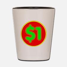PRICE TAG LABEL - $1 - ONE DOLLAR Shot Glass