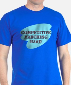 Competitive Marchin Band T-Shirt