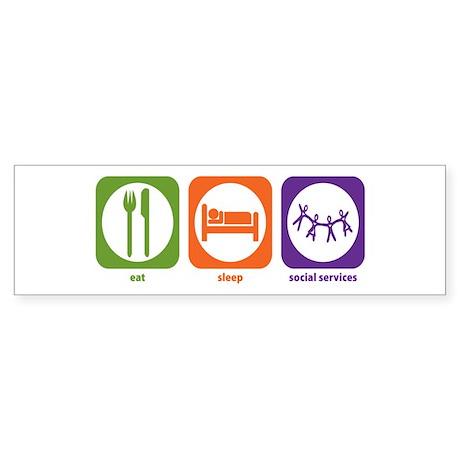Eat Sleep Social Services Bumper Sticker