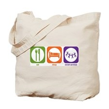 Eat Sleep Social Services Tote Bag
