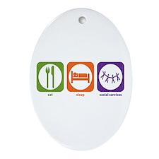 Eat Sleep Social Services Oval Ornament