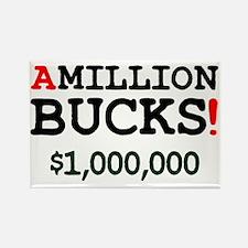 MILLION BUCKS! Rectangle Magnet