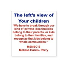 """THE LEFTS VIEW OF YOUR CHIL Square Sticker 3"""" x 3"""""""