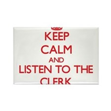 Keep Calm and Listen to the Clerk Magnets
