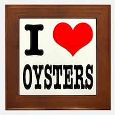 I Heart (Love) Oysters Framed Tile