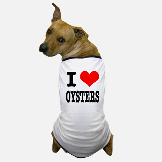 I Heart (Love) Oysters Dog T-Shirt