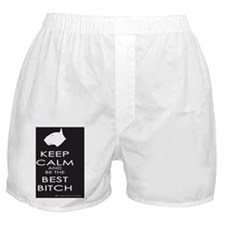 Keep Calm and Be the Best Bitch Boxer Shorts