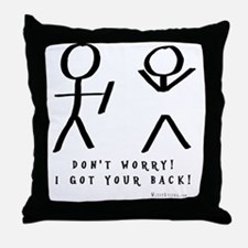 Dont Worry! I got your back! Throw Pillow