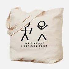 Dont Worry! I got your back! Tote Bag