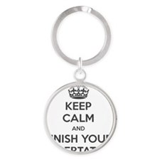 Keep Calm and Finish Your Dissertat Round Keychain