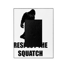 Respect The Squatch Picture Frame