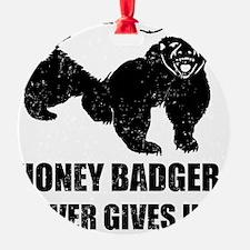 Honey Badger Never Gives Up Ornament