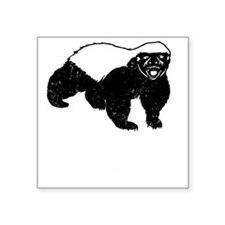 "Honey Badger Never Gives Up Square Sticker 3"" x 3"""