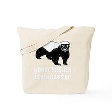 Honey Badger Never Gives Up Tote Bag