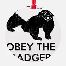 Obey The Badger Ornament
