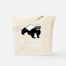 Honey Badger Is Just Crazy Tote Bag