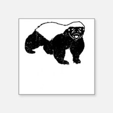 "Honey Badger Is Just Crazy Square Sticker 3"" x 3"""