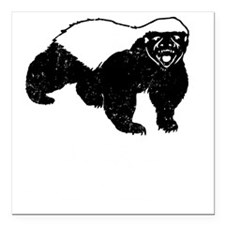 "Honey Badger Is Just Cra Square Car Magnet 3"" x 3"""