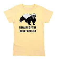 Beware Of The Honey Badger Girl's Tee