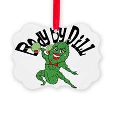 Body By Dill Ornament
