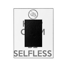 KEEP CALM SELFLESS Picture Frame