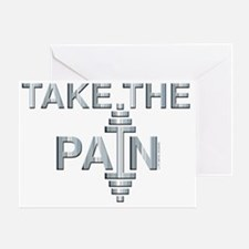 TAKE THE PAIN (large design) Greeting Card