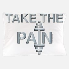 TAKE THE PAIN (large design) Pillow Case