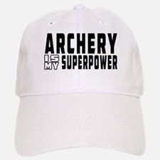 Archery Is My Superpower Baseball Baseball Cap