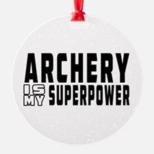 Archery Is My Superpower Ornament