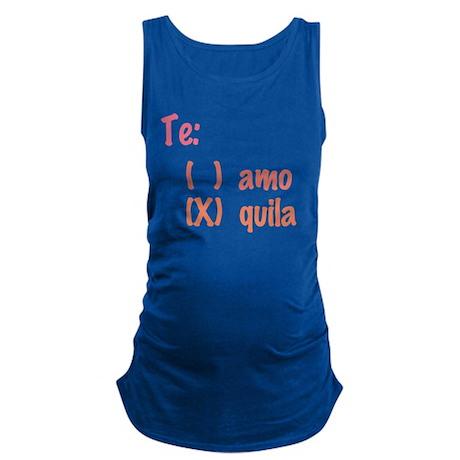 Te amo or Tequila Maternity Tank Top