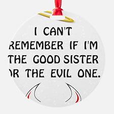 Good Evil Sister Ornament