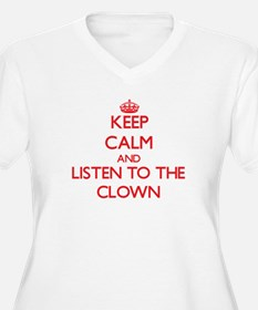 Keep Calm and Listen to the Clown Plus Size T-Shir