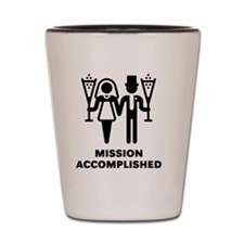 Mission Accomplished (Wedding / Marriag Shot Glass