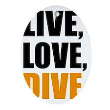 live love dive Oval Ornament