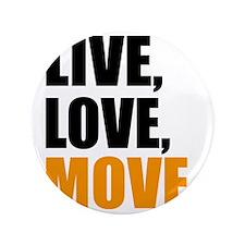 """live love move 3.5"""" Button"""