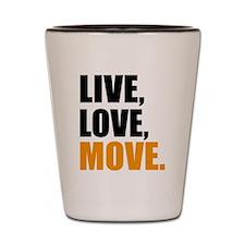 live love move Shot Glass