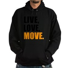 live love move Hoodie
