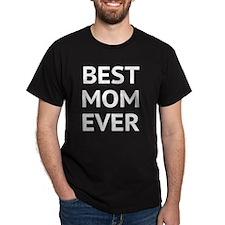 bestMomEver1B T-Shirt