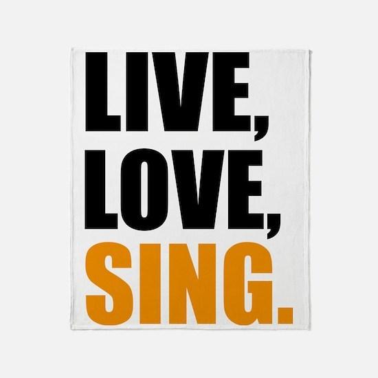 live love sing Throw Blanket
