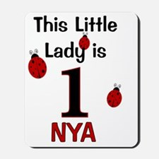 This Little Lady is 1 - NYA CUSTOM Mousepad