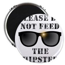 Do Not Feed The Hipster Funny T-Shirt Magnet