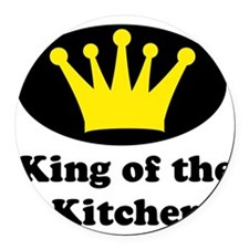King of the kitchen  Round Car Magnet